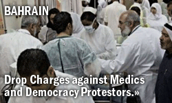 Bahrain: Drop Charges against medics and democracy protestors
