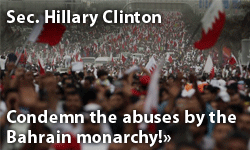Secretary Hillary Clinton: Condemn the abuses by the Bahrain monarchy!