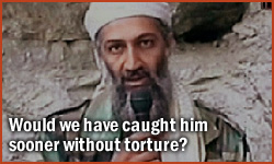 Would we have caught osama bin laden sooner without torture
