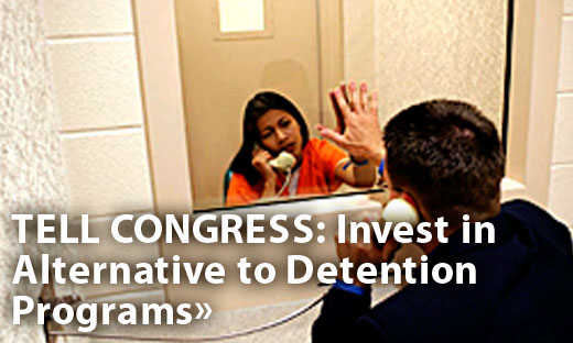 Tell Congress: Invest in Alternative to Detention Programs